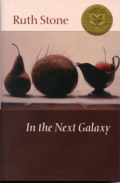 In The Next Galaxy, poetry by Ruth Stone
