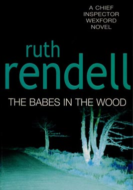 BABES IN THE WOOD by RUTH RENDELL