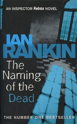 Ian Rankin - The Naming of the Dead - DCI Rebus story