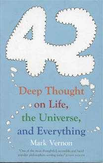 42 - Deep Thought on Life, the Universe and Everything by Mark Vernon