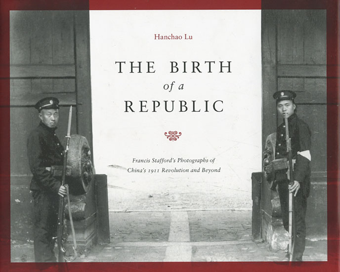 The Birth of a Republic - Francis Stafford in China