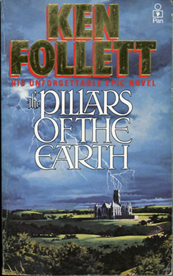 The Pillars of the Earth, by Ken Follett (book)
