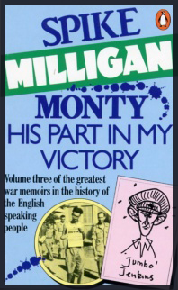 Monty: His Part In My Vistory by Spike Milligan