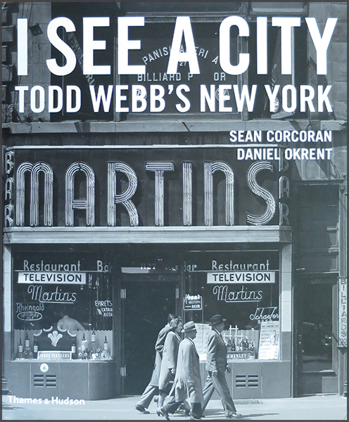 I SEE A CITY; TODD WEBB'S NEW YORK (PHOTOGRAPHY)